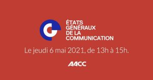 aacc-evenement-etats-generaux-de-la-communication-2021-jupdlc (2)