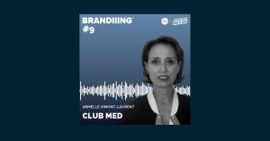 BRANDIIING#9-podcast-ClubMed-marque